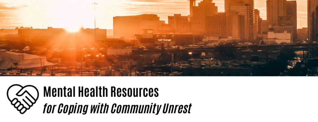 Mental Health Resources for Coping with Community Unrest