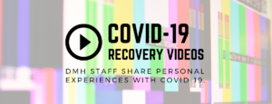 DMH staff share their personal experiences with COVID-19
